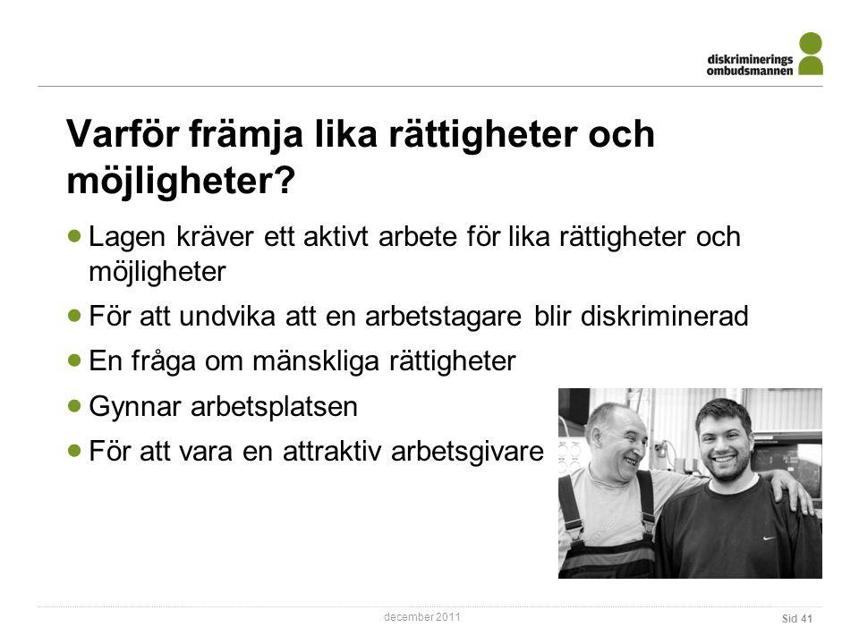 december 2011 Varför främja lika rättigheter och möjligheter.