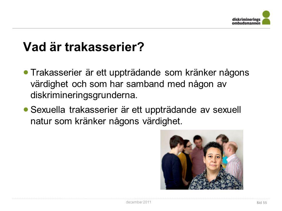 december 2011 Vad är trakasserier.