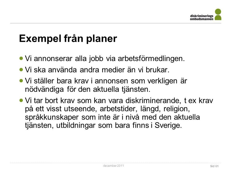december 2011 Sid 61 Exempel från planer  Vi annonserar alla jobb via arbetsförmedlingen.