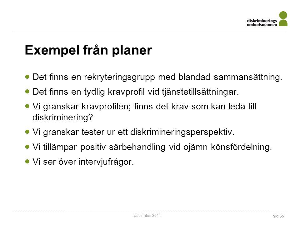 december 2011 Sid 65 Exempel från planer  Det finns en rekryteringsgrupp med blandad sammansättning.