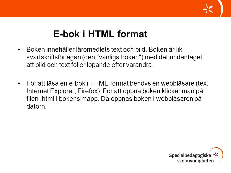 E-bok i HTML format •Boken innehåller läromedlets text och bild. Boken är lik svartskriftsförlagan (den