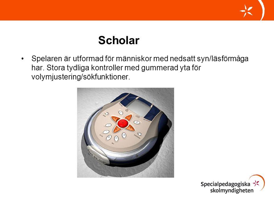 Scholar •Spelaren är utformad för människor med nedsatt syn/läsförmåga har. Stora tydliga kontroller med gummerad yta för volymjustering/sökfunktioner