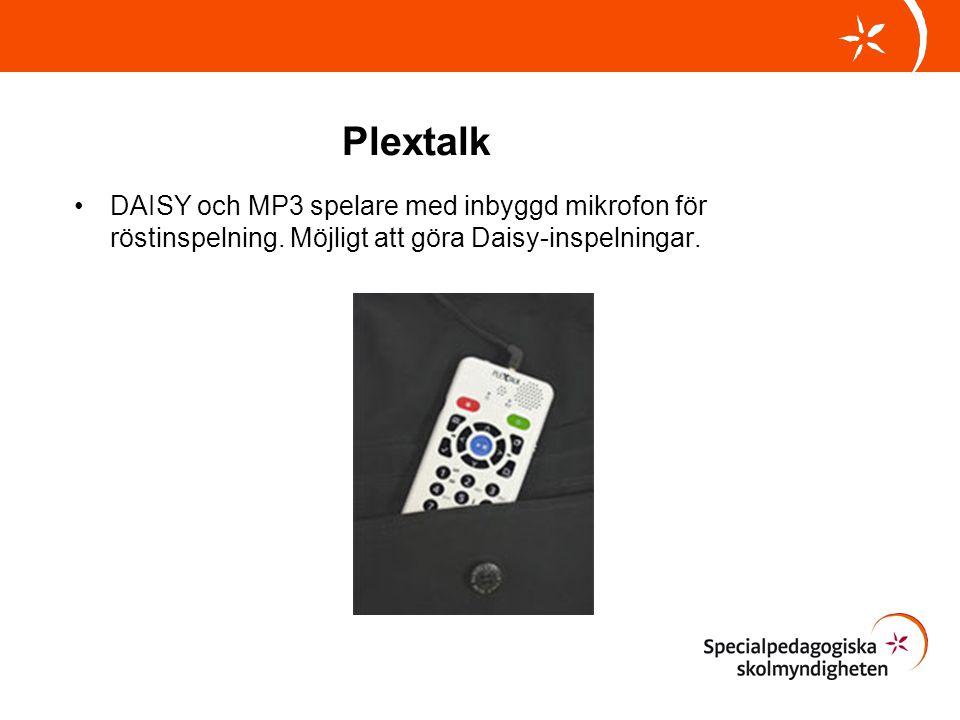 Plextalk •DAISY och MP3 spelare med inbyggd mikrofon för röstinspelning. Möjligt att göra Daisy-inspelningar.