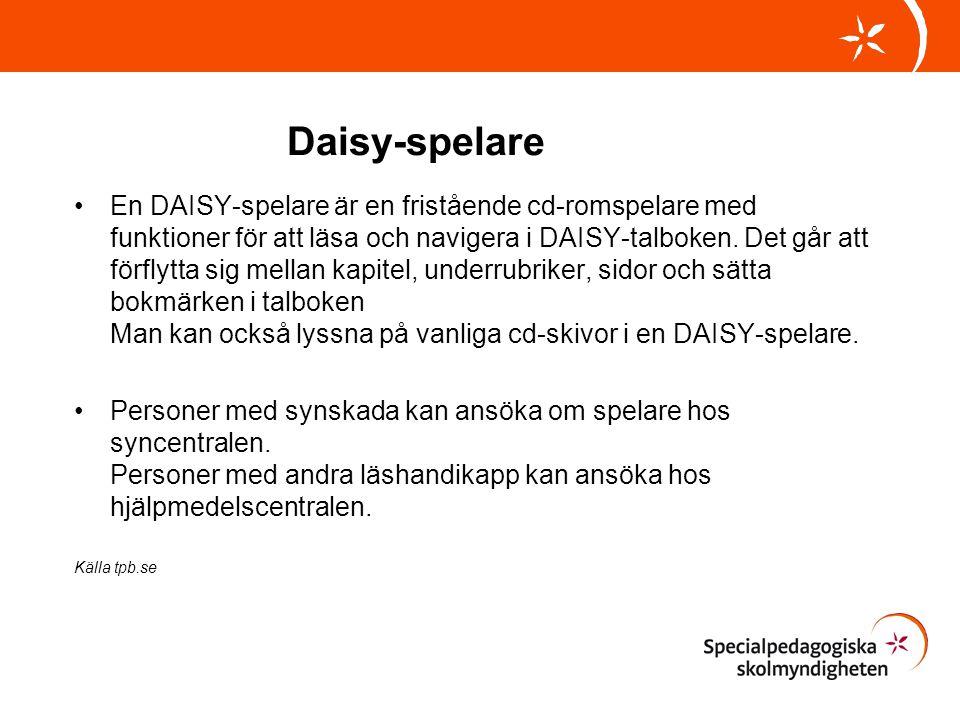 Daisy-spelare •En DAISY-spelare är en fristående cd-romspelare med funktioner för att läsa och navigera i DAISY-talboken. Det går att förflytta sig me