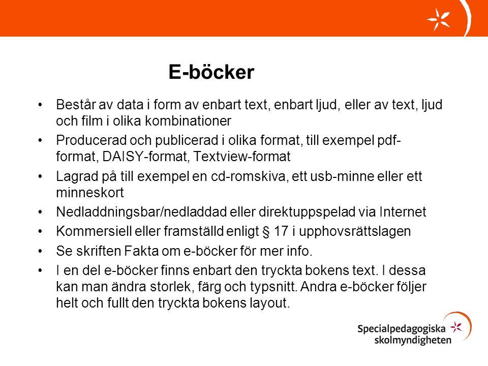 E-böcker •Består av data i form av enbart text, enbart ljud, eller av text, ljud och film i olika kombinationer •Producerad och publicerad i olika for
