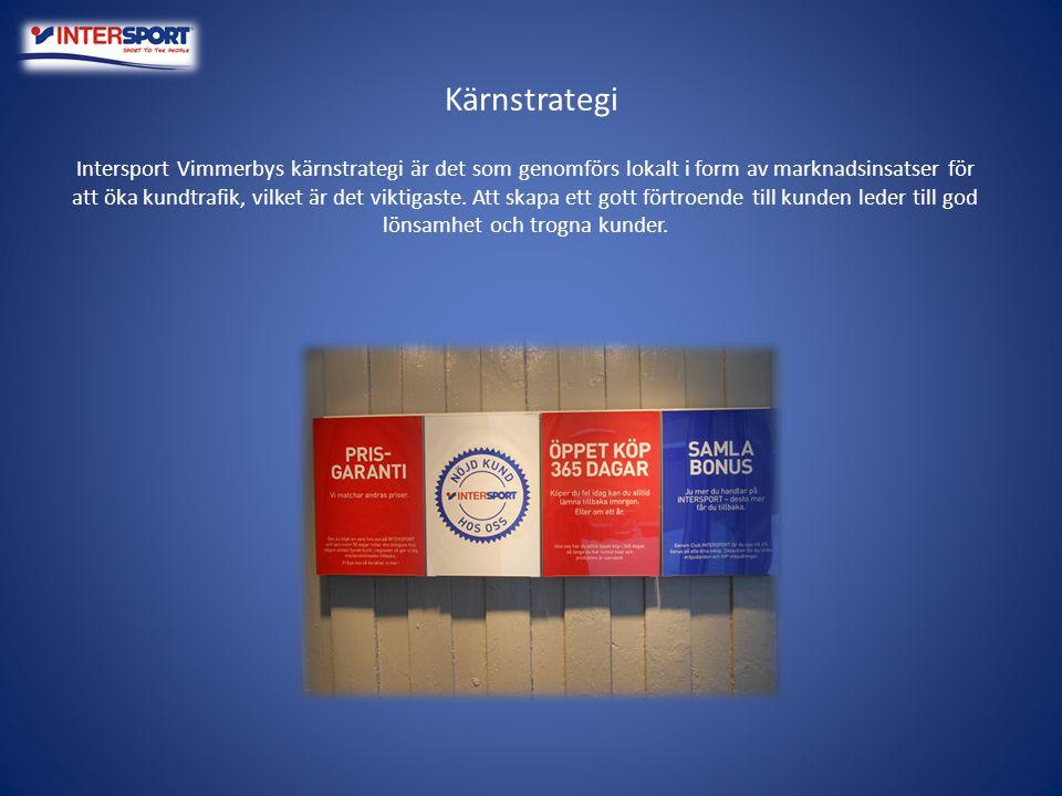 Kärnstrategi Intersport Vimmerbys kärnstrategi är det som genomförs lokalt i form av marknadsinsatser för att öka kundtrafik, vilket är det viktigaste