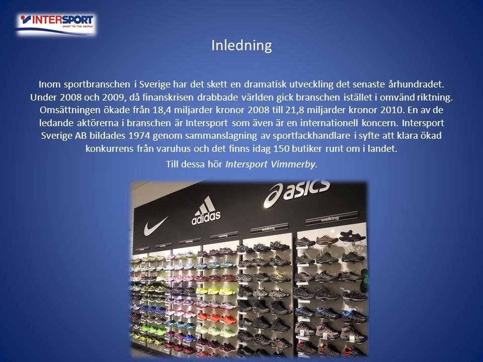 Inledning Inom sportbranschen i Sverige har det skett en dramatisk utveckling det senaste århundradet. Under 2008 och 2009, då finanskrisen drabbade v