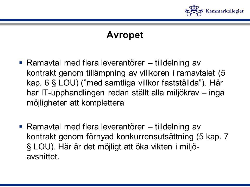 """Avropet  Ramavtal med flera leverantörer – tilldelning av kontrakt genom tillämpning av villkoren i ramavtalet (5 kap. 6 § LOU) (""""med samtliga villko"""
