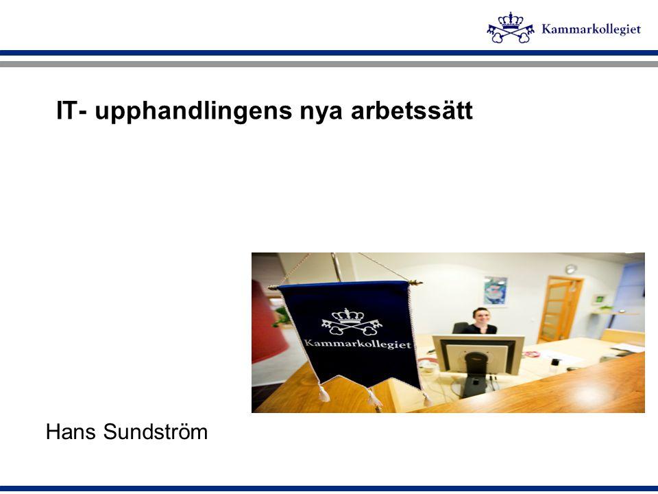 IT- upphandlingens nya arbetssätt Hans Sundström