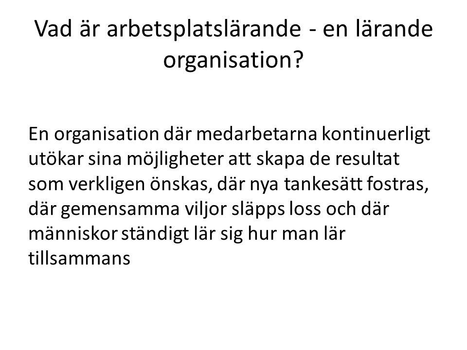 Vad är arbetsplatslärande - en lärande organisation.