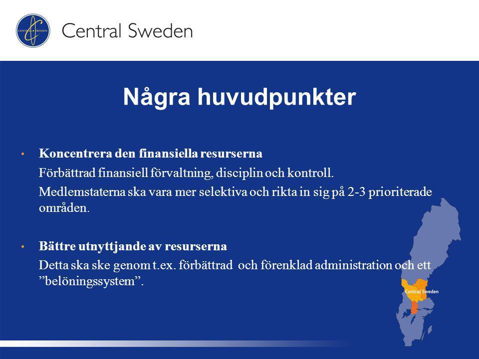 Några huvudpunkter Koncentrera den finansiella resurserna Förbättrad finansiell förvaltning, disciplin och kontroll.