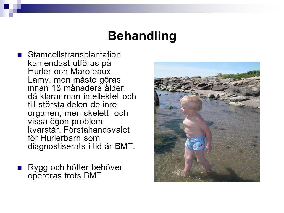Behandling Stamcellstransplantation kan endast utföras på Hurler och Maroteaux Lamy, men måste göras innan 18 månaders ålder, då klarar man intellekte