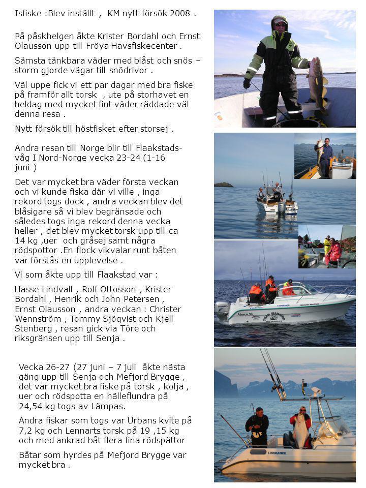 Lennars torsk på 19,15 kg tagen utanför Senja var den största av många fina torskar som togs upp under veckan, I övrigt var det bra fiske på rödspotta, havskatt, uer och kolja.