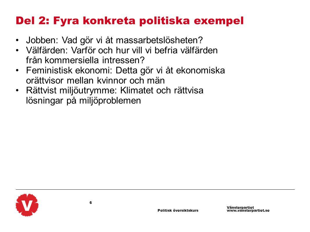 7 Vänsterpartiet www.vansterpartiet.sePolitisk översiktskurs Jobben: Hur är det i dag.