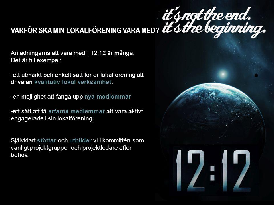 VARFÖR SKA MIN LOKALFÖRENING VARA MED. Anledningarna att vara med i 12:12 är många.