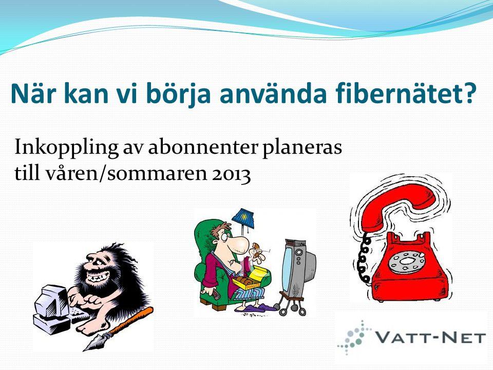 När kan vi börja använda fibernätet? Inkoppling av abonnenter planeras till våren/sommaren 2013
