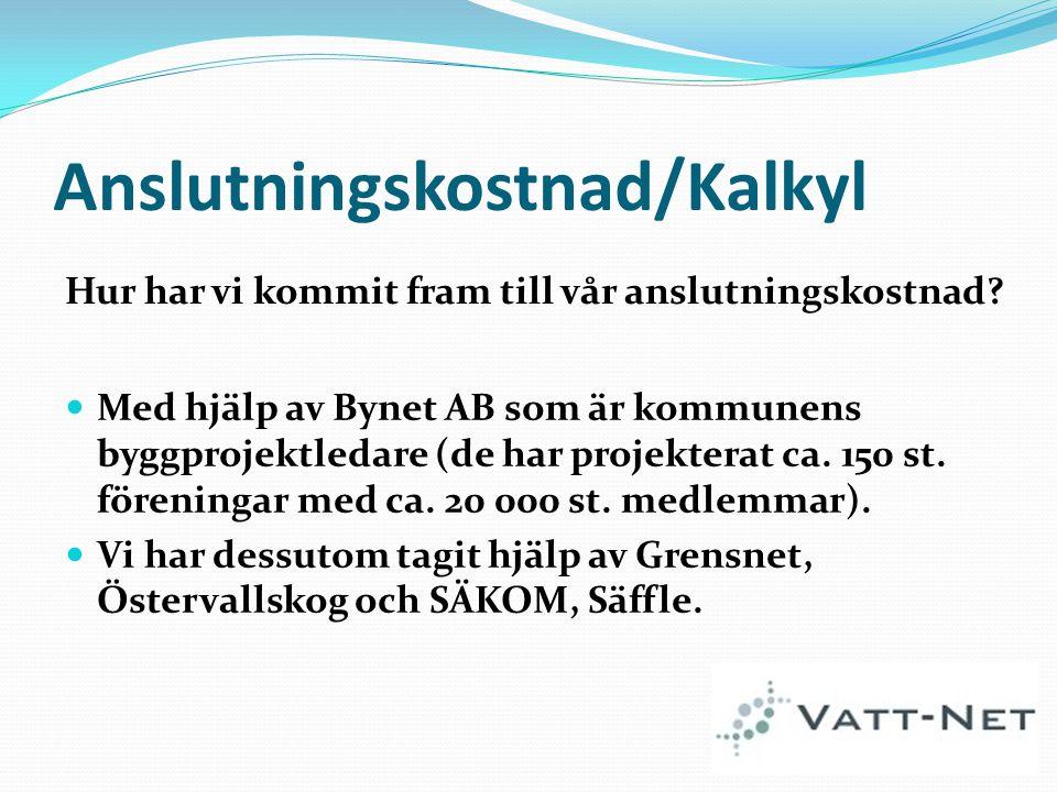 Anslutningskostnad/Kalkyl Med hjälp av Bynet AB som är kommunens byggprojektledare (de har projekterat ca. 150 st. föreningar med ca. 20 000 st. medle