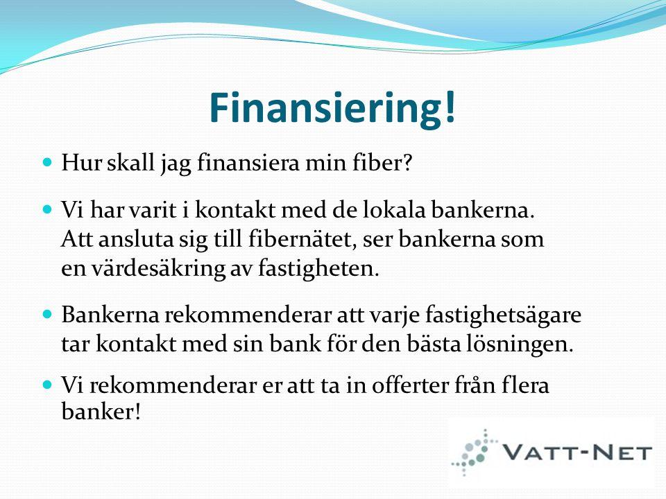 Finansiering! Hur skall jag finansiera min fiber? Vi har varit i kontakt med de lokala bankerna. Att ansluta sig till fibernätet, ser bankerna som en
