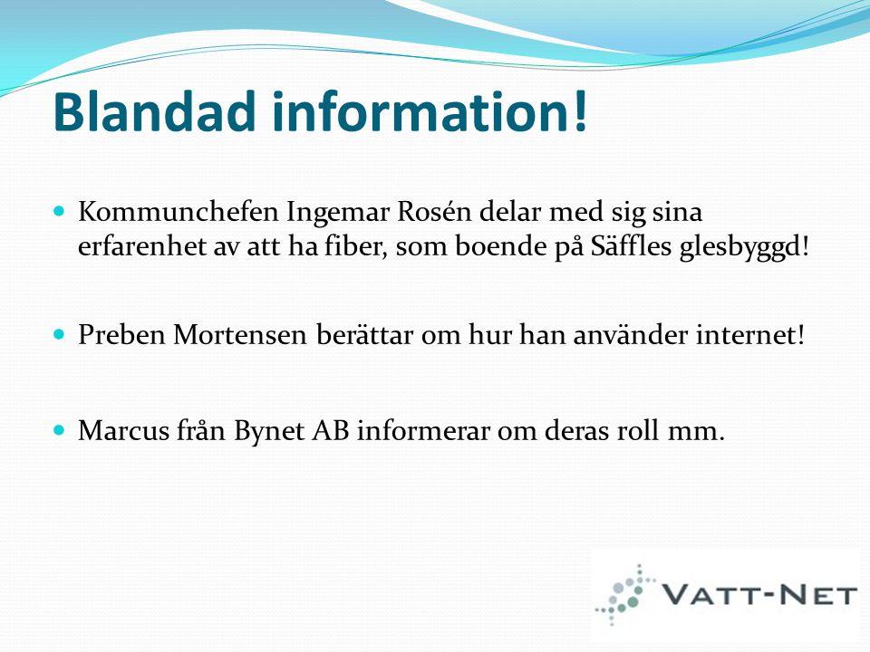 Blandad information! Kommunchefen Ingemar Rosén delar med sig sina erfarenhet av att ha fiber, som boende på Säffles glesbyggd! Preben Mortensen berät