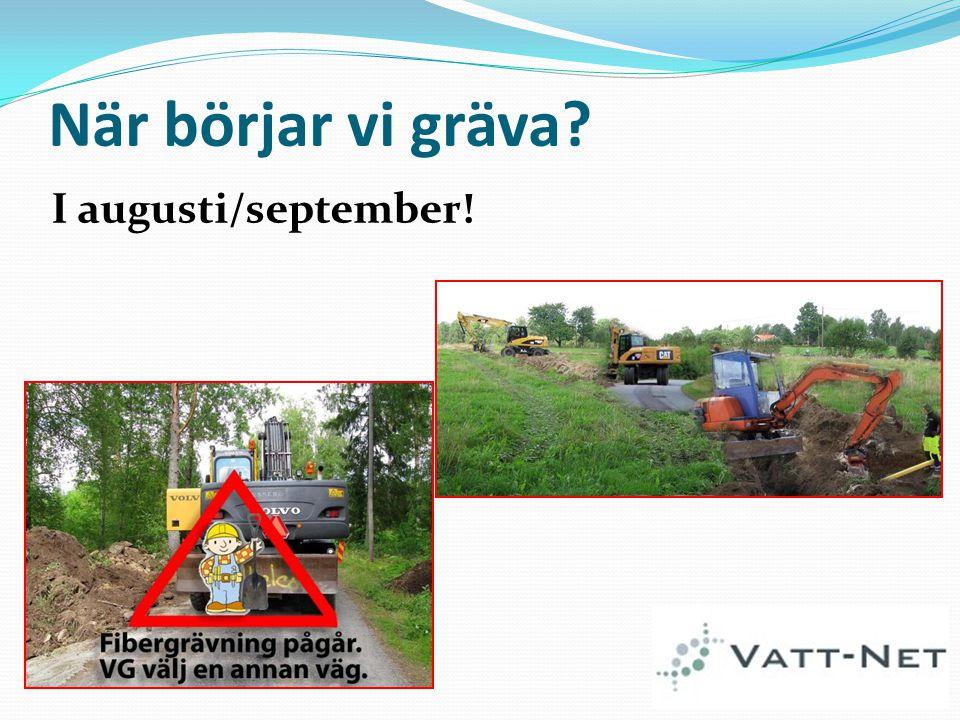 När börjar vi gräva? I augusti/september!