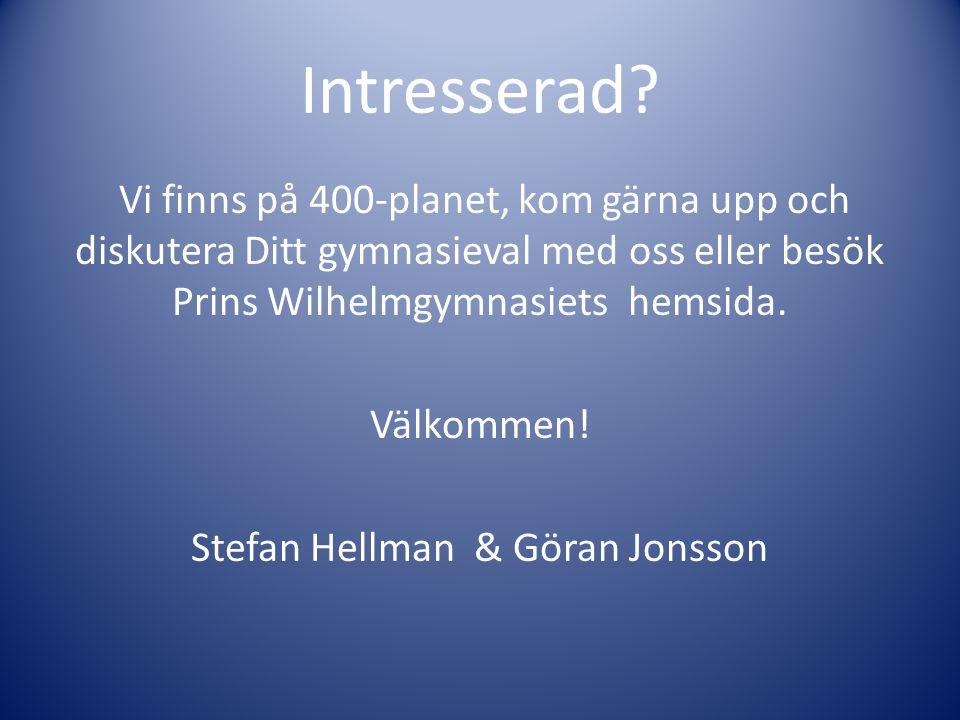 Intresserad? Vi finns på 400-planet, kom gärna upp och diskutera Ditt gymnasieval med oss eller besök Prins Wilhelmgymnasiets hemsida. Välkommen! Stef