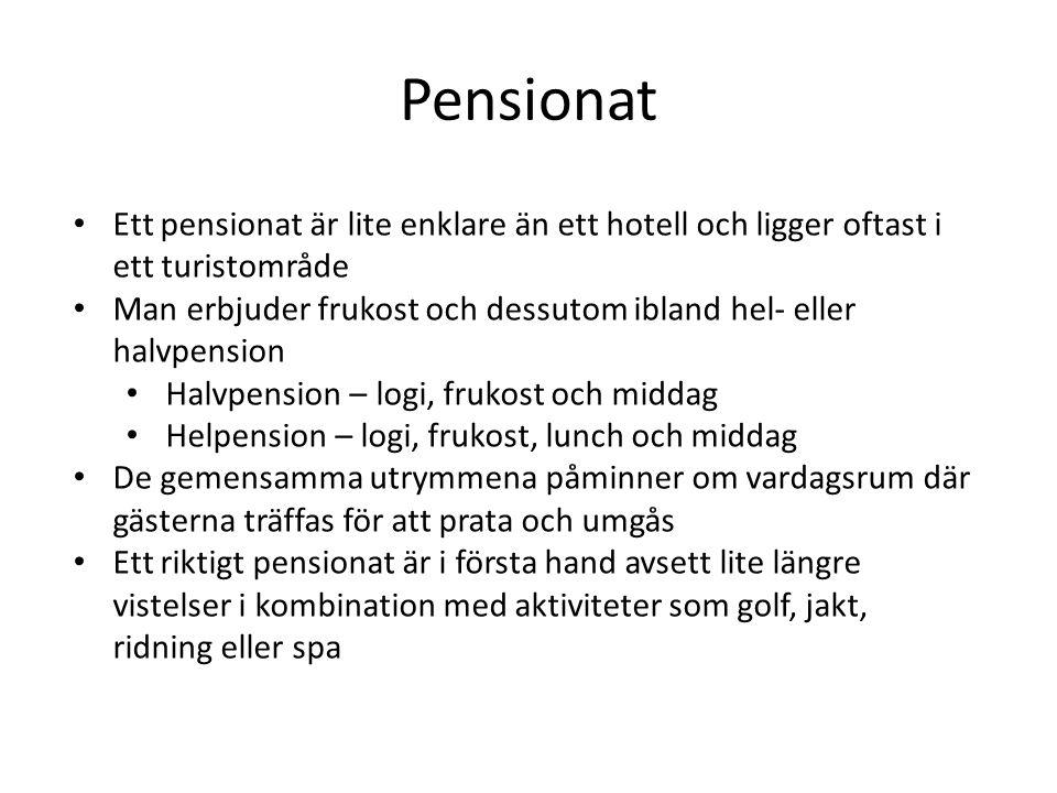 Ett pensionat är lite enklare än ett hotell och ligger oftast i ett turistområde Man erbjuder frukost och dessutom ibland hel- eller halvpension Halvp