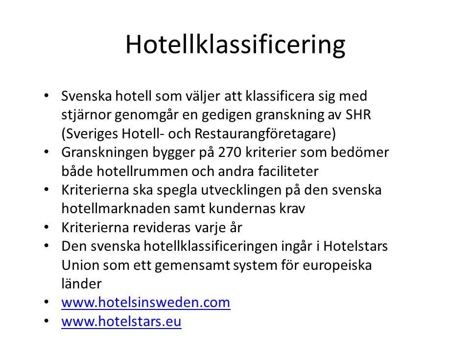 Svenska hotell som väljer att klassificera sig med stjärnor genomgår en gedigen granskning av SHR (Sveriges Hotell- och Restaurangföretagare) Granskni