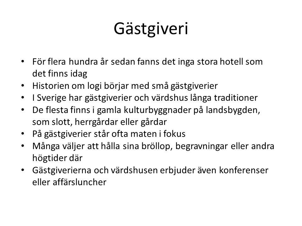 För flera hundra år sedan fanns det inga stora hotell som det finns idag Historien om logi börjar med små gästgiverier I Sverige har gästgiverier och
