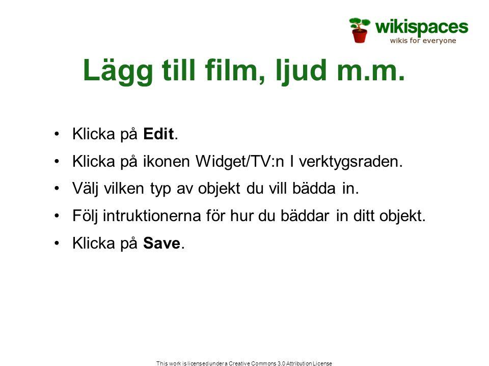 Lägg till film, ljud m.m. Klicka på Edit. Klicka på ikonen Widget/TV:n I verktygsraden.