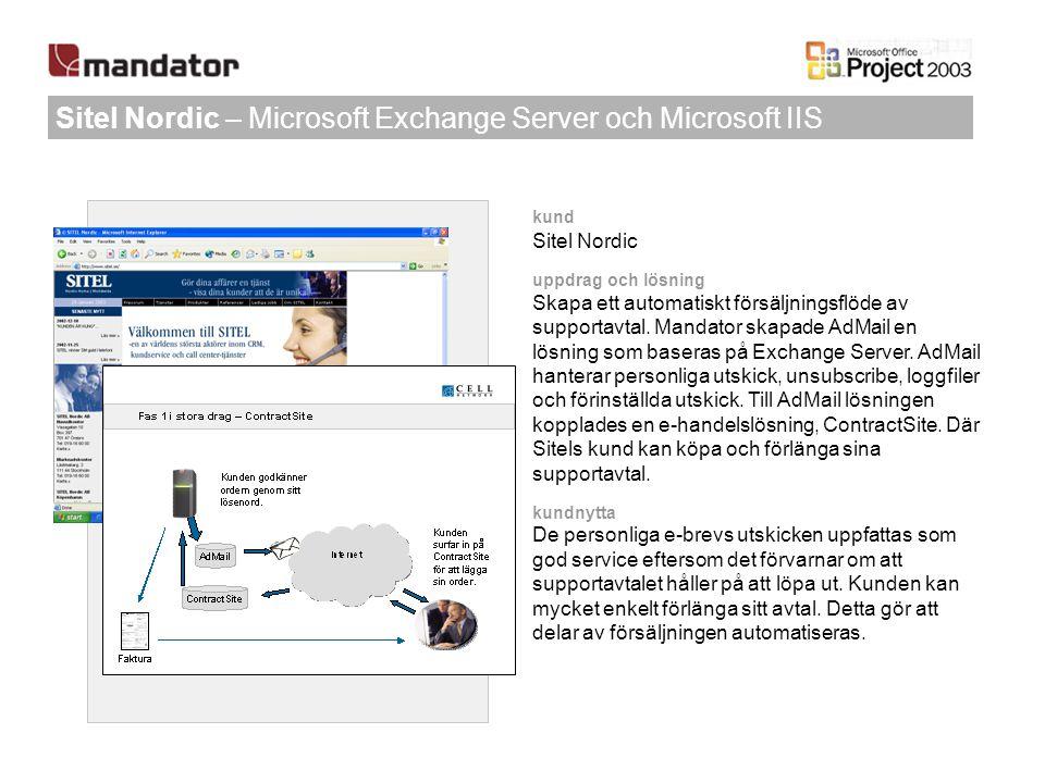 Sitel Nordic – Microsoft Exchange Server och Microsoft IIS kund Sitel Nordic uppdrag och lösning Skapa ett automatiskt försäljningsflöde av supportavt