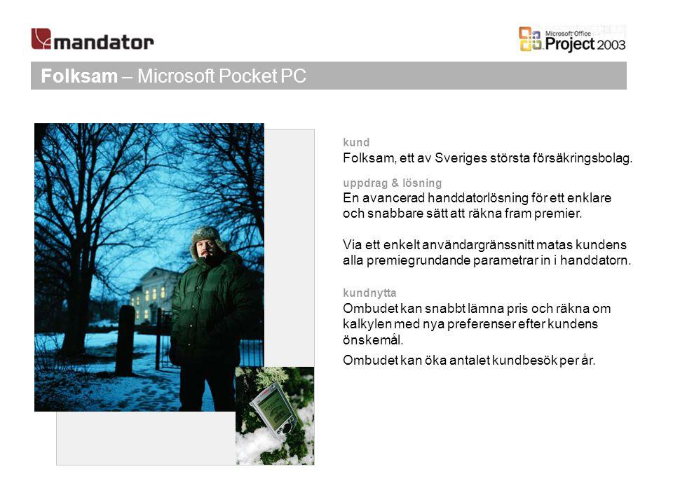 Folksam – Microsoft Pocket PC kund Folksam, ett av Sveriges största försäkringsbolag. uppdrag & lösning En avancerad handdatorlösning för ett enklare