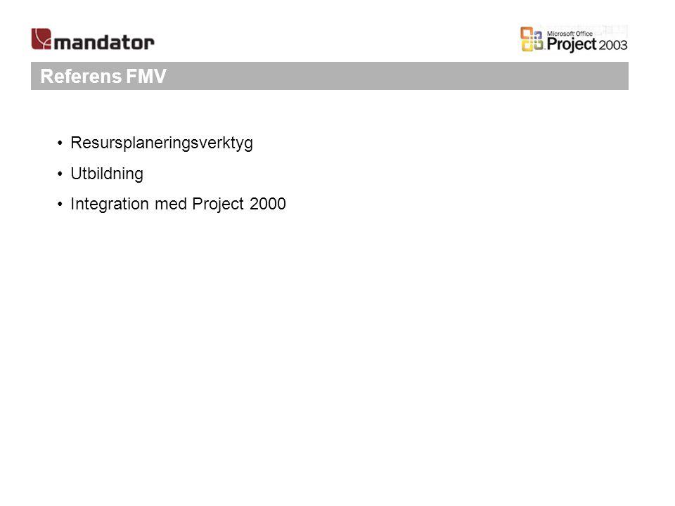 Referens FMV Resursplaneringsverktyg Utbildning Integration med Project 2000