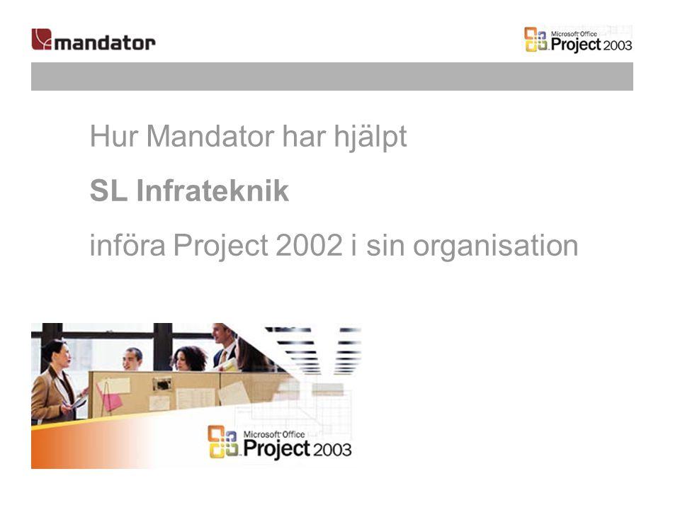 Hur Mandator har hjälpt SL Infrateknik införa Project 2002 i sin organisation