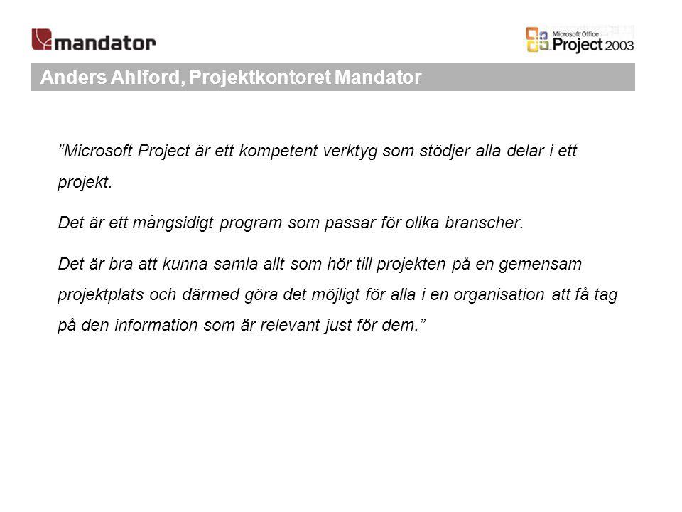 """Anders Ahlford, Projektkontoret Mandator """"Microsoft Project är ett kompetent verktyg som stödjer alla delar i ett projekt. Det är ett mångsidigt progr"""