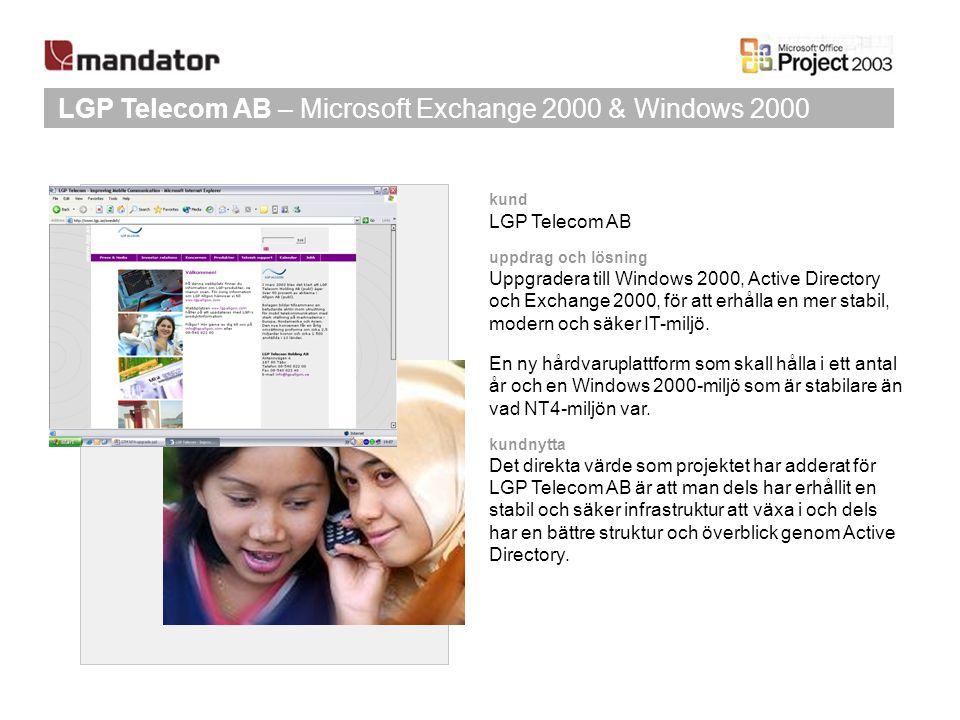 LGP Telecom AB – Microsoft Exchange 2000 & Windows 2000 kund LGP Telecom AB uppdrag och lösning Uppgradera till Windows 2000, Active Directory och Exc