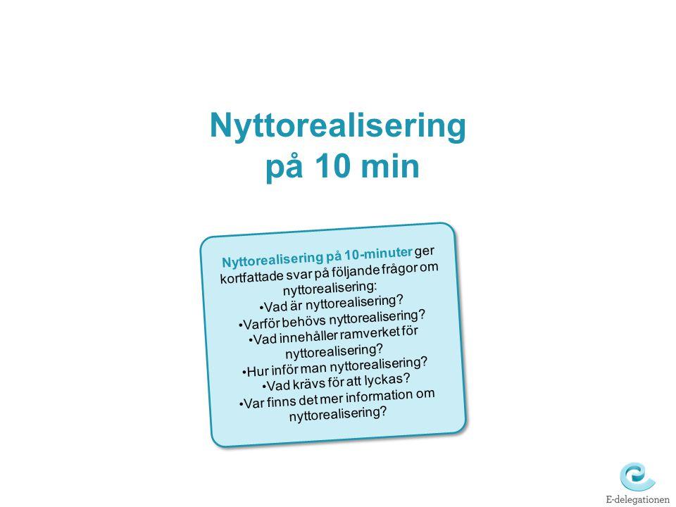 Nyttorealisering på 10 min Nyttorealisering på 10-minuter ger kortfattade svar på följande frågor om nyttorealisering: Vad är nyttorealisering? Varför