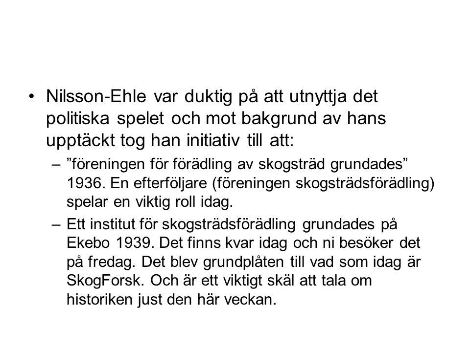 """Nilsson-Ehle var duktig på att utnyttja det politiska spelet och mot bakgrund av hans upptäckt tog han initiativ till att: –""""föreningen för förädling"""
