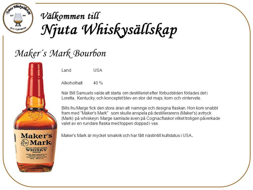 Maker´s Mark Bourbon LandUSA Alkoholhalt40 % När Bill Samuels valde att starta om destilleriet efter förbudstiden förlades det i Loretta, Kentucky, och konceptet blev en stor del majs, korn och vintervete.