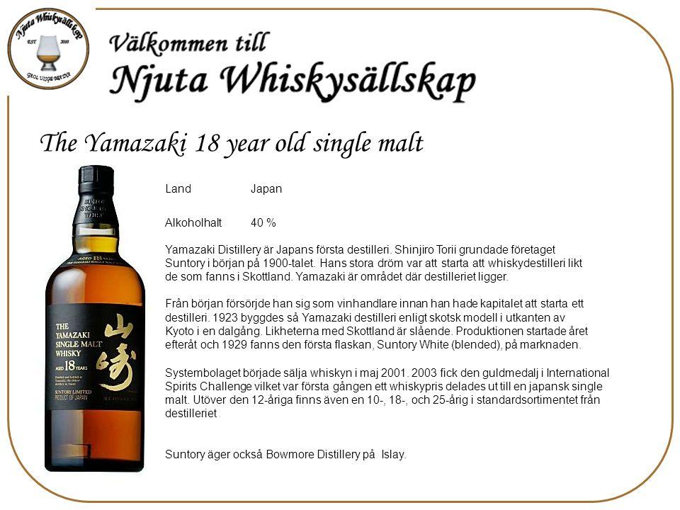 The Yamazaki 18 year old single malt LandJapan Alkoholhalt40 % Systembolaget började sälja whiskyn i maj 2001.