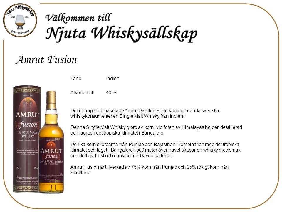 Amrut Fusion LandIndien Alkoholhalt40 % Det i Bangalore baserade Amrut Distilleries Ltd kan nu erbjuda svenska whiskykonsumenter en Single Malt Whisky från Indien.