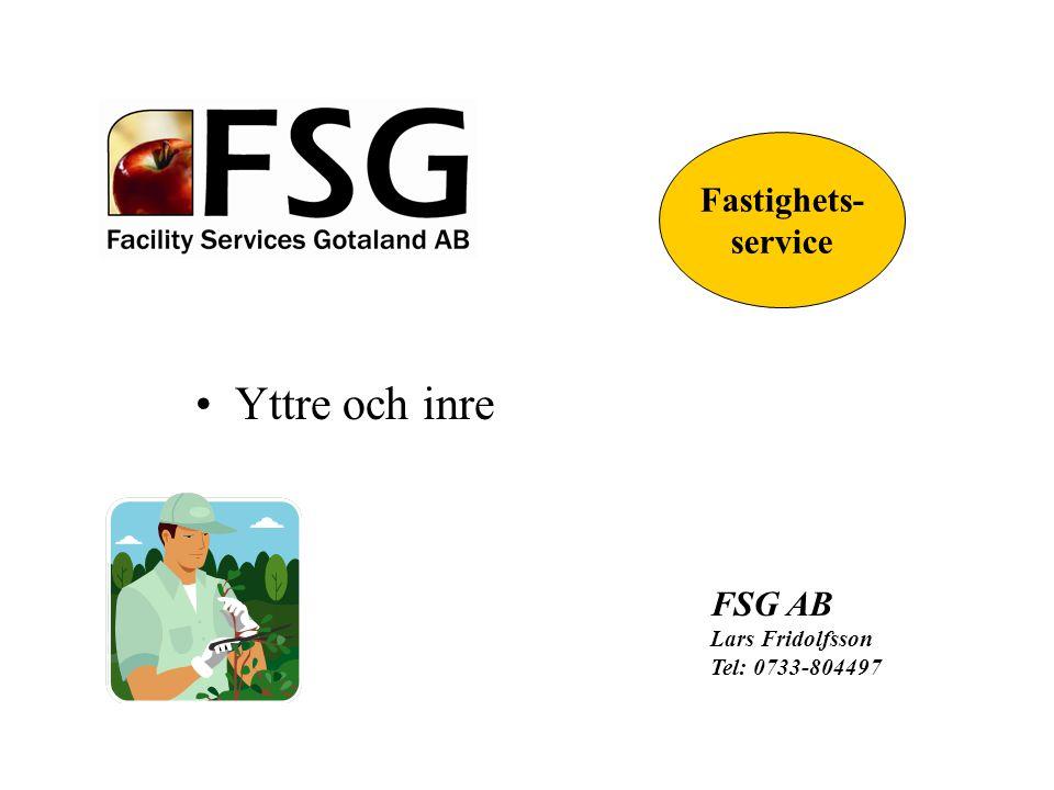 Yttre och inre FSG AB Lars Fridolfsson Tel: 0733-804497 Fastighets- service