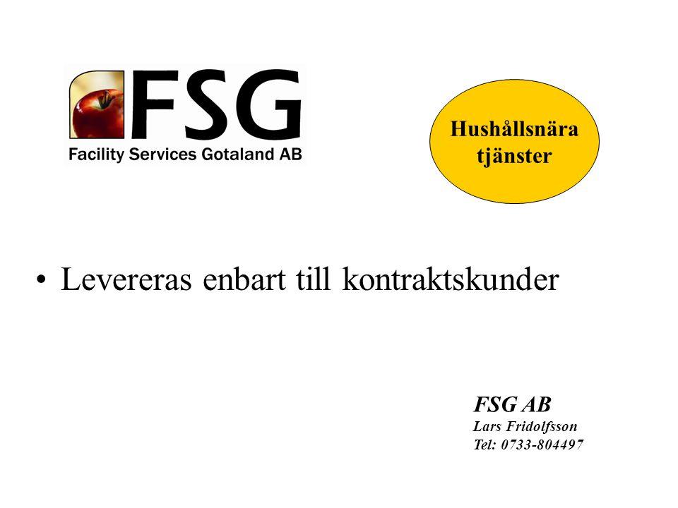 Levereras enbart till kontraktskunder FSG AB Lars Fridolfsson Tel: 0733-804497 Hushållsnära tjänster