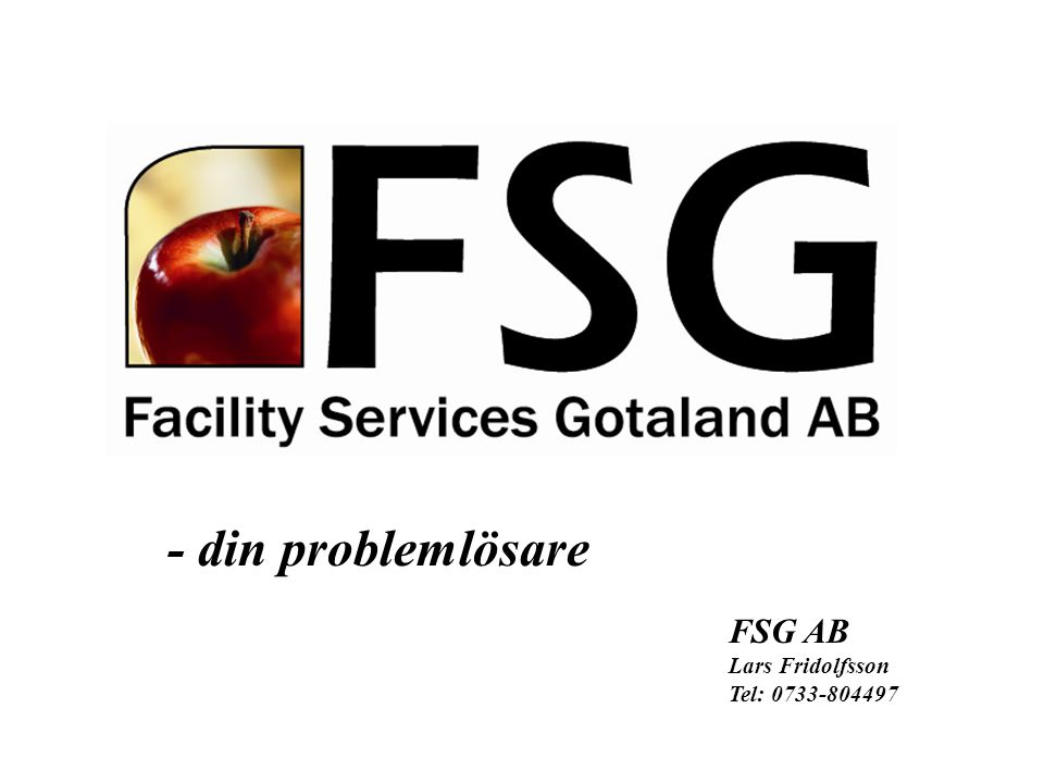 - din problemlösare FSG AB Lars Fridolfsson Tel: 0733-804497