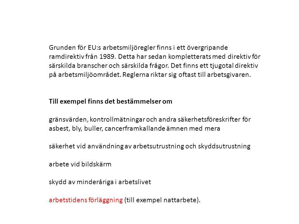 Grunden för EU:s arbetsmiljöregler finns i ett övergripande ramdirektiv från 1989.