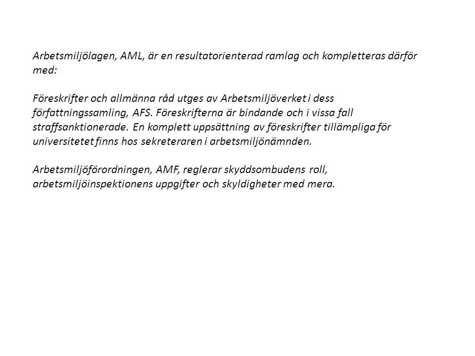 Arbetsmiljölagen, AML, är en resultatorienterad ramlag och kompletteras därför med: Föreskrifter och allmänna råd utges av Arbetsmiljöverket i dess författningssamling, AFS.