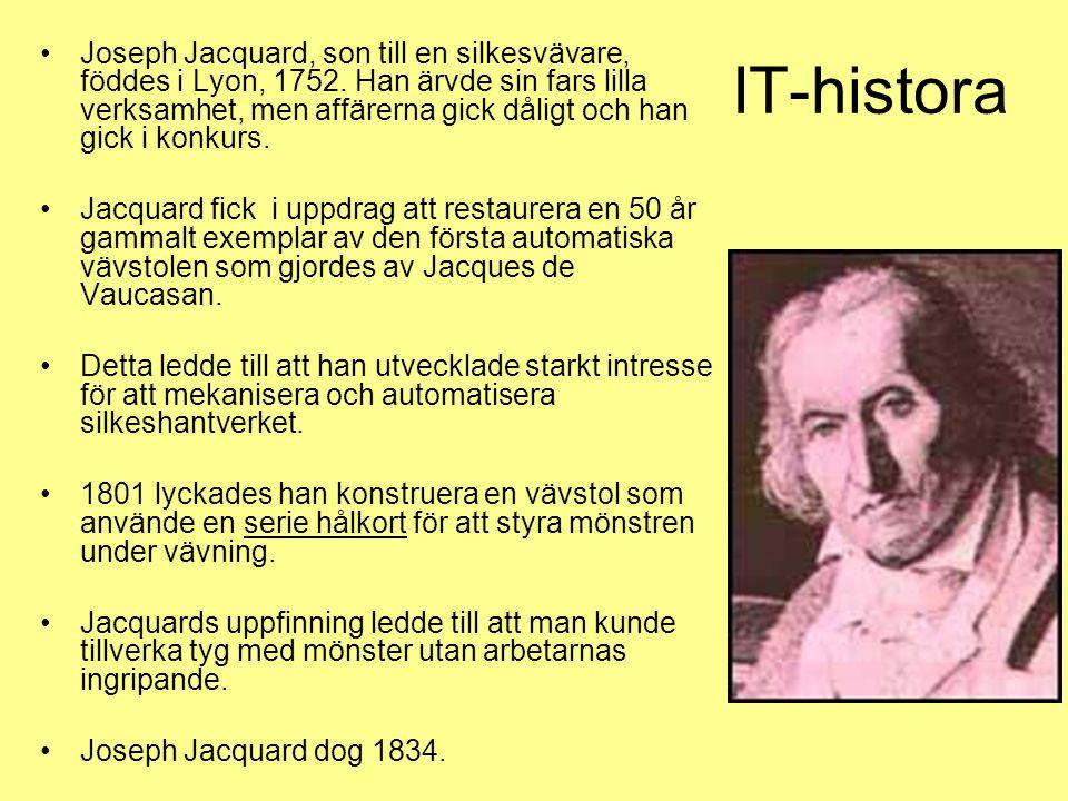 IT-histora Joseph Jacquard, son till en silkesvävare, föddes i Lyon, 1752.