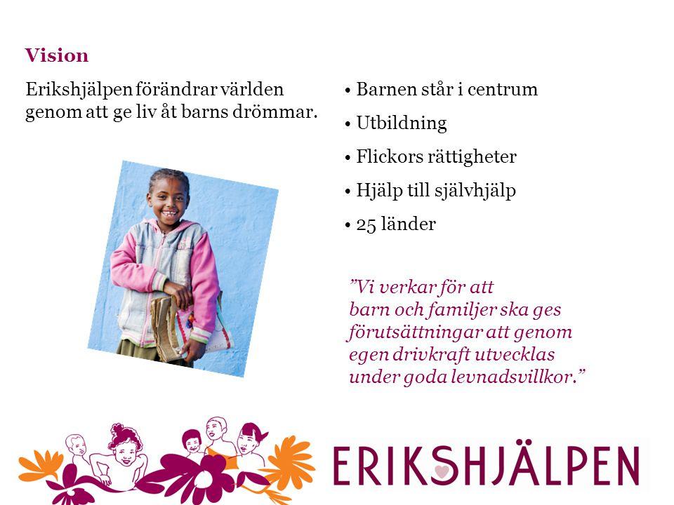 Vision Erikshjälpen förändrar världen genom att ge liv åt barns drömmar.