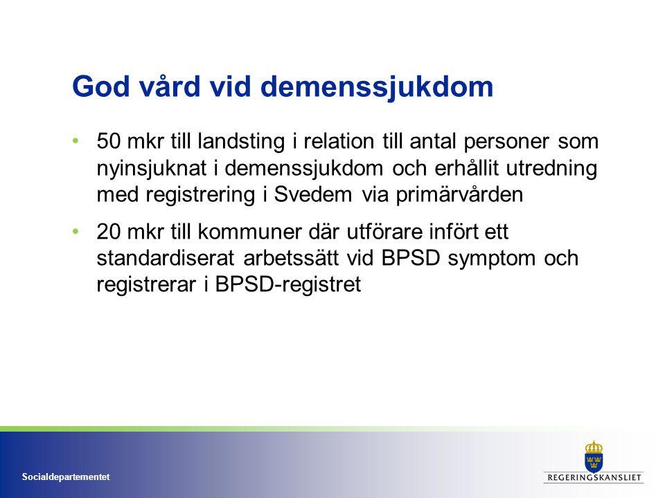 Socialdepartementet God vård vid demenssjukdom 50 mkr till landsting i relation till antal personer som nyinsjuknat i demenssjukdom och erhållit utred