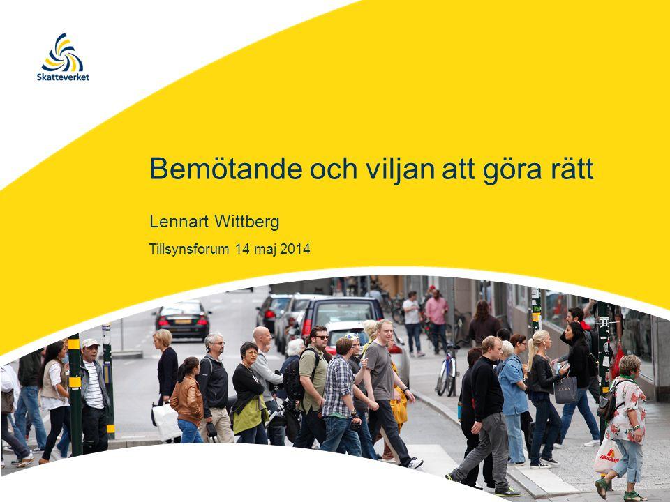 Bemötande och viljan att göra rätt Lennart Wittberg Tillsynsforum 14 maj 2014