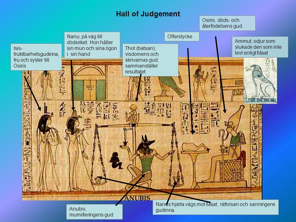 16 Hall of Judgement Isis- fruktbarhetsgudinna, fru och syster till Osiris Nanu, på väg till dödsriket. Hon håller sin mun och sina ögon i sin hand Os